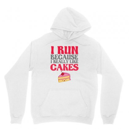 I Run Because I Really Like Cakes Unisex Hoodie Designed By Cuser2324