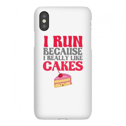 I Run Because I Really Like Cakes Iphonex Case Designed By Cuser2324