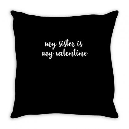 My Sister Is My Valentine Throw Pillow Designed By Cuser2324
