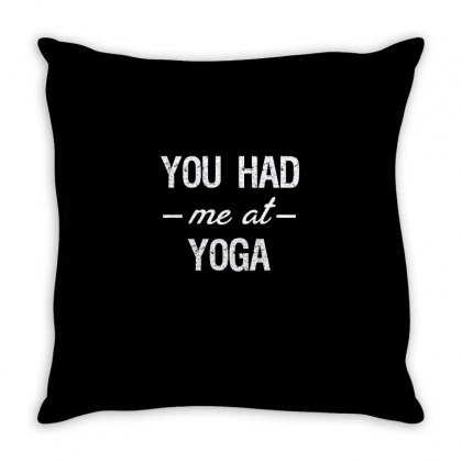 You Had Me At Yoga Cute And Funny You Had Me At Gift Idea Throw Pillow Designed By Cuser2324