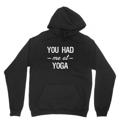 You Had Me At Yoga Cute And Funny You Had Me At Gift Idea Unisex Hoodie Designed By Cuser2324