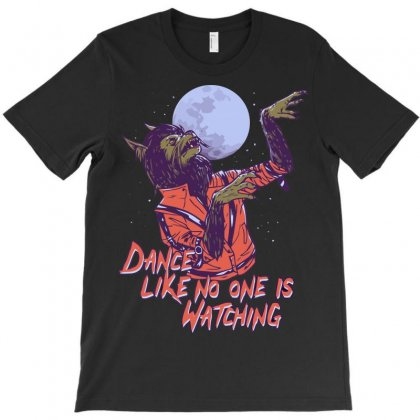 Dance Like No One Is Watching T-shirt Designed By Arsyad