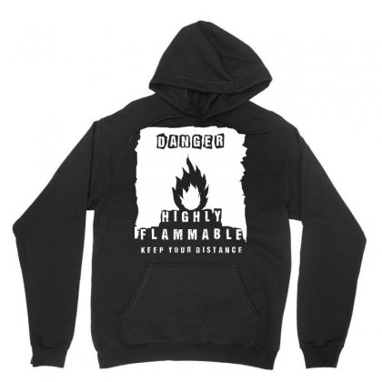 Danger   Highly Flammable Unisex Hoodie Designed By Arsyad