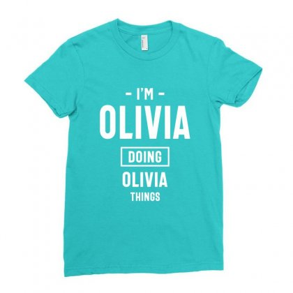 I'm Olivia Doing Olivia Things T-shirt Novelty Humor Ladies Fitted T-shirt Designed By Cidolopez
