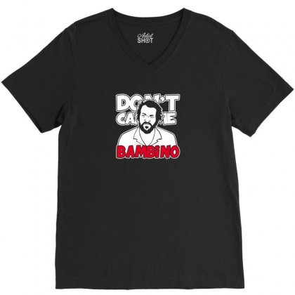 Don't Call Me Bambino V-neck Tee Designed By Arsyad