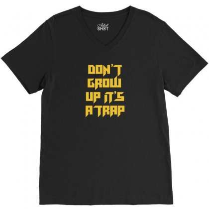 Don't Grow Up! V-neck Tee Designed By Arsyad