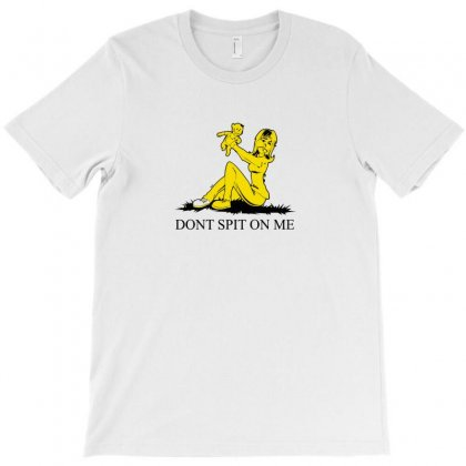 Don't Spit On Me T-shirt Designed By Arsyad