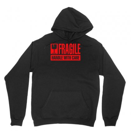 Fragile Handle With Care Unisex Hoodie Designed By Fanshirt