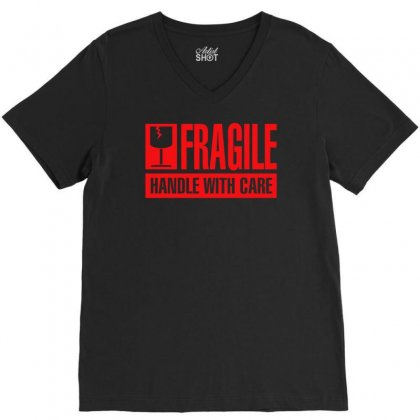 Fragile Handle With Care V-neck Tee Designed By Fanshirt
