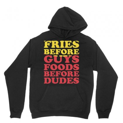 Fries Before Guys Foods Before Dudes Unisex Hoodie Designed By Fanshirt