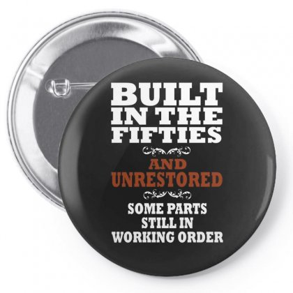 Funny  Built In The 50's, Ideal Gift Or Christmas Present. Pin-back Button Designed By Fanshirt