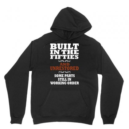 Funny  Built In The 50's, Ideal Gift Or Christmas Present. Unisex Hoodie Designed By Fanshirt