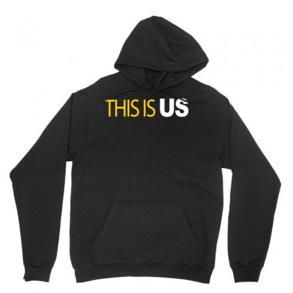 This Is Us Unisex Hoodie Designed By Artwoman