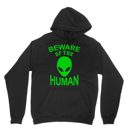 Beware Of The Human Unisex Hoodie Designed By Designby21