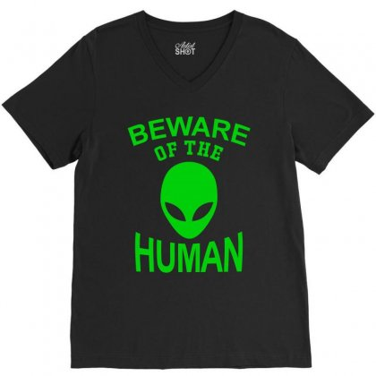 Beware Of The Human V-neck Tee Designed By Designby21