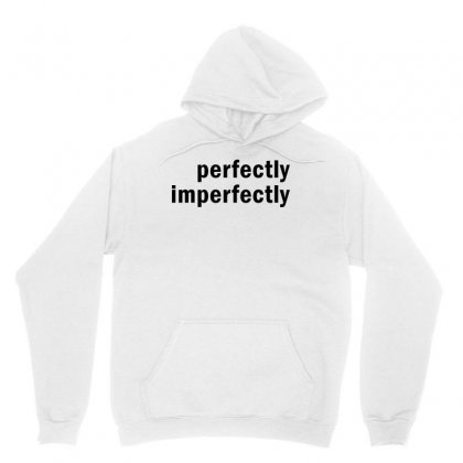 Perfectly Imperfectly Unisex Hoodie Designed By Redberries