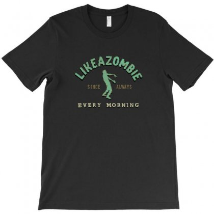 Like A Zombie T-shirt Designed By Arsyad