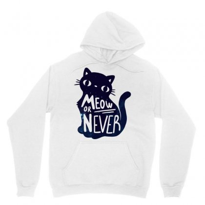 Meow Or Never Unisex Hoodie Designed By Arsyad
