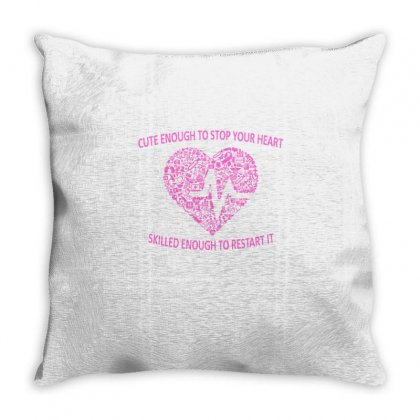 Cute Enough To Stop Your Heart Skilled Enough To Restart It Throw Pillow Designed By Cuser2324