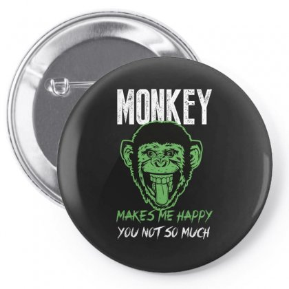 Monkey Makes Me Happy You Not So Much Pin-back Button Designed By Wizarts