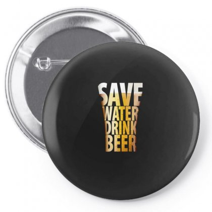 Save Water Drink Beer Pin-back Button Designed By Gurkan