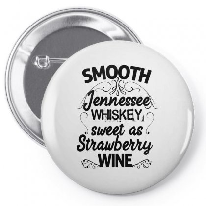 Smooth Jennessee Whiskey Sweet As Strawberry Wine For Light Pin-back Button Designed By Sengul