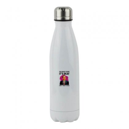 Adam Schiff You Might Think It's Ok 2019   For Light Stainless Steel Water Bottle Designed By Meganphoebe