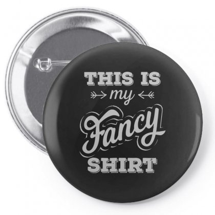 This Is My Fancy Shirt (charcoal) Pin-back Button Designed By Arsyad