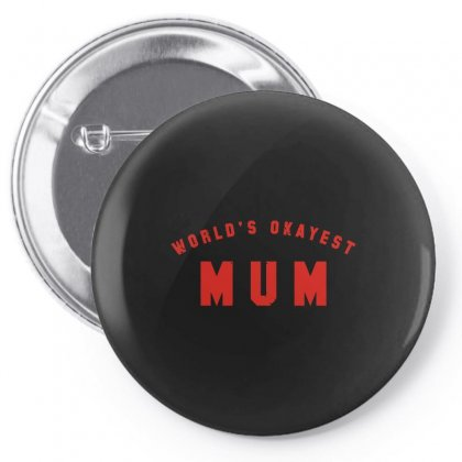 World's Okayest Mum Pin-back Button Designed By Arsyad