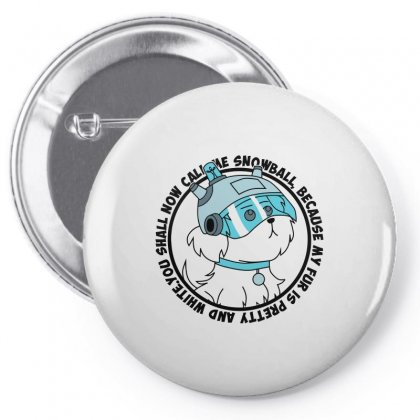 You May Call Me Snowball Pin-back Button Designed By Arsyad