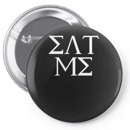Eat Me Sorority New Pin-back Button Designed By Asep