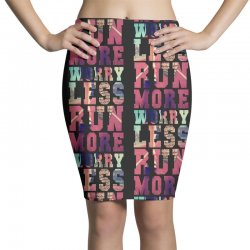 worry less run more Pencil Skirts | Artistshot