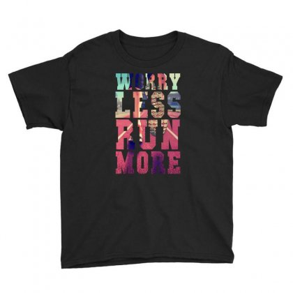 Worry Less Run More Youth Tee Designed By Sengul