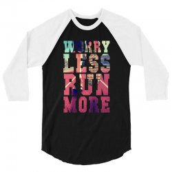 worry less run more 3/4 Sleeve Shirt | Artistshot
