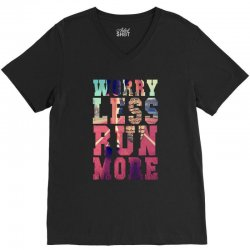 worry less run more V-Neck Tee | Artistshot