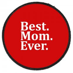 Best Mom Ever Round Patch Designed By Tshiart