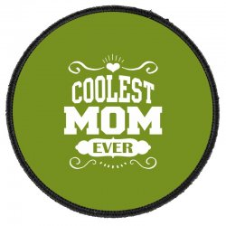 Coolest Mom Ever Round Patch Designed By Tshiart