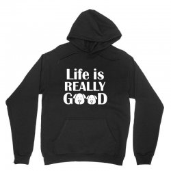funny dogs life is really good Unisex Hoodie | Artistshot