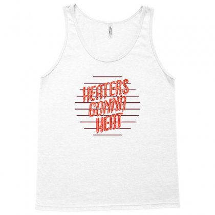 Heaters Gonna Heat New Tank Top Designed By Asep