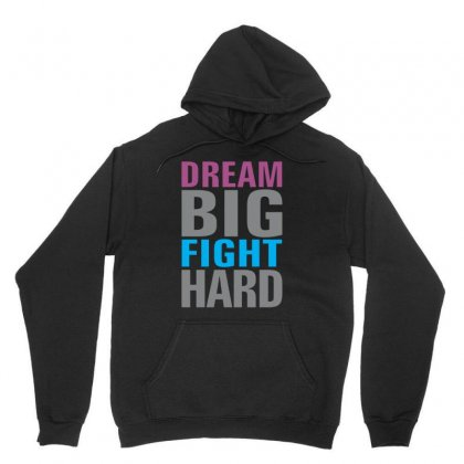 Dream Big, Fight Hard Unisex Hoodie Designed By Kakashop