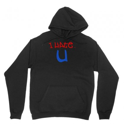I Hate You New Unisex Hoodie Designed By Asep