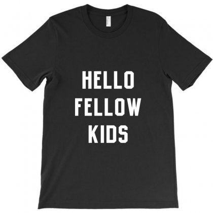 Hello Fellow Kids T-shirt Designed By Tee Shop