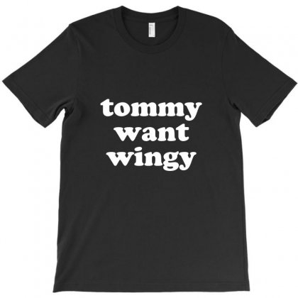 Tommy Want Wingy T-shirt Designed By Tee Shop