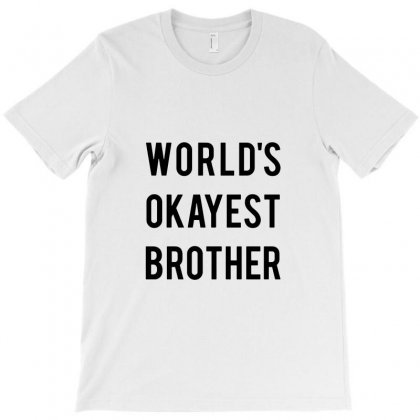 World's Okayest Brother T-shirt Designed By Tee Shop