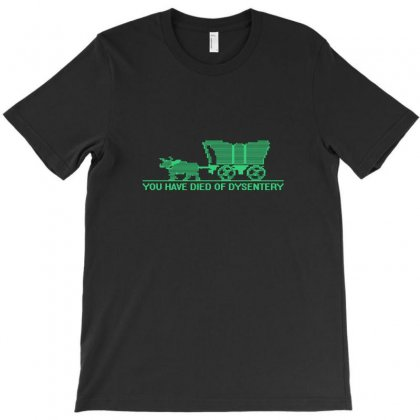 You Have Died Of Dysentery T-shirt Designed By Tee Shop