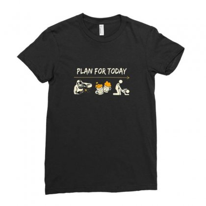 Plan For Today Ladies Fitted T-shirt Designed By Disgus_thing