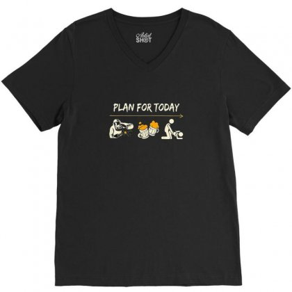 Plan For Today V-neck Tee Designed By Disgus_thing