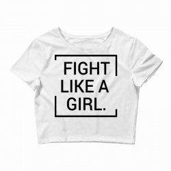 fight like a girl Crop Top | Artistshot