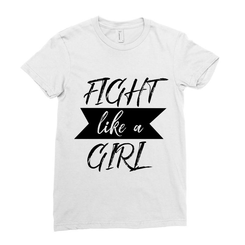 Fight Like Girl Ladies Fitted T-shirt | Artistshot
