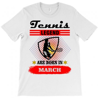 Tennis Legend Are Born In March T-shirt Designed By Shadowart